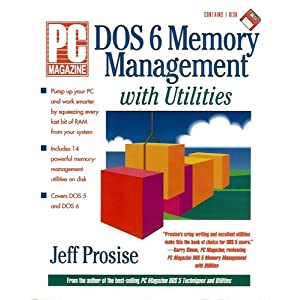 PC Magazine DOS 6 Memory Management With Utilities/Book and Disk Jeff Prosise