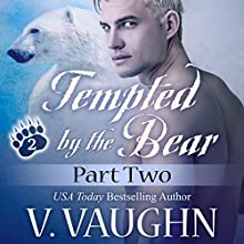 Tempted by the Bear, Part 2: BBW Shifter Werebear Romance (       UNABRIDGED) by V. Vaughn Narrated by Ramona Master
