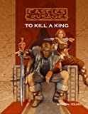 img - for To Kill A King book / textbook / text book