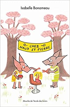 Chez Maud et Pierre (French Edition) (French) Paperback – September