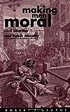 Making Men Moral: Civil Liberties and Public Morality (Clarendon Paperbacks)