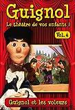 echange, troc Guignol, le théâtre de vos enfants ! - Vol. 4 : Guignol et les voleurs