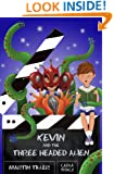 Kevin and the Three-Headed Alien (Kevin's Books Book 2)