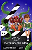 Kevin and the Three-Headed Alien (Kevins Books)