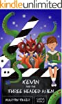 Kevin and the Three-Headed Alien (Kev...
