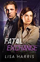 Fatal Exchange (Southern Crimes Book #2): A Novel: Volume 2