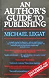 img - for An Author's Guide to Publishing by Michael Legat (1991-08-30) book / textbook / text book