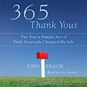 365 Thank Yous: The Year a Simple Act of Daily Gratitude Changed My Life | [John Kralik]