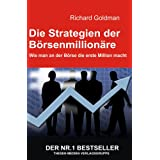 "Die Strategien der B�rsenmillion�re: Wie man an der B�rse die erste Million machvon ""Richard Goldman"""