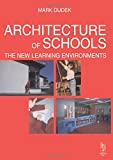 img - for Architecture of Schools: The New Learning Environments book / textbook / text book