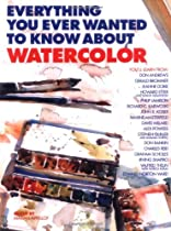 Free Everything You Ever Wanted to Know About Watercolor Ebooks & PDF Download
