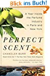 The Perfect Scent: A Year Inside the...