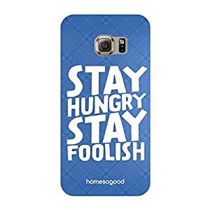 HomeSoGood Stay hungry Stay Foolish Blue 3D Mobile Case For Samsung S6 Edge (Back Cover)
