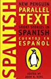 img - for Short Stories in Spanish: New Penguin Parallel Text (New Penguin Parallel Texts) (Spanish Edition) book / textbook / text book