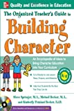 The Organized Teachers Guide to Building Character, with CD-ROM