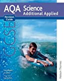 New AQA GCSE Additional Applied Science Revision Guide (New Aqa Science Gcse) Gerry Blake