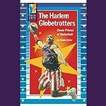 The Harlem Globetrotters: Clown Princes of Basketball | Robbie Butler