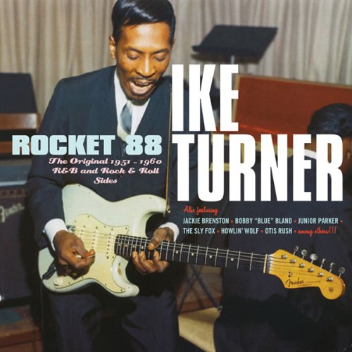 Ike & Tina Turner - Rocket 88 1951-60 R&b And Rock & Roll Sides - Zortam Music