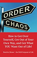 How to Get Over Yourself, Get Out of Your Own Way, and Get What YOU Want Out of Life!