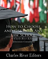 How to Choose and Get into Any Law School
