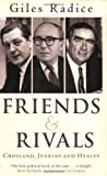img - for Friends And Rivals: Crosland, Jenkins and Healey by Rt. Hon Lord Giles Radice (2003-09-04) book / textbook / text book