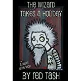 The Wizard Takes a Holiday (The Wizard Tales)