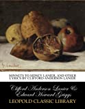 img - for Sonnets to Sidney Lanier, and other lyrics by Clifford Anderson Lanier book / textbook / text book