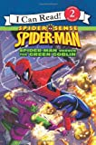 Susan Hill Spider-Man: Spider-Man Versus the Green Goblin (I Can Read Book 2)