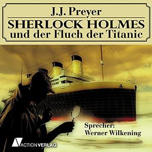 Sherlock Holmes und der Fluch der Titanic Hörbuch