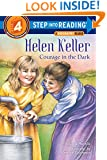 Helen Keller: Courage in the Dark (Step-Into-Reading, Step 4)