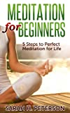 img - for Meditation for Beginners: 5 Steps to Perfect Meditation for Life book / textbook / text book