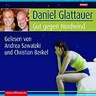 Gut gegen Nordwind (       ungekürzt) von Daniel Glattauer Gesprochen von: Christian Berkel, Andrea Sawatzki