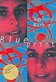 Blueprint: Blaupause : Roman (German Edition) (3407808372) by Kerner, Charlotte