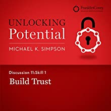 Discussion 11: Skill 1 - Build Trust (       UNABRIDGED) by Michael K. Simpson, Franklin Covey Narrated by L. J. Ganser