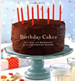 Birthday Cakes: Recipes and Memories from Celebrated Bakers (0811840190) by Kathryn Kleinman