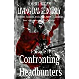 Confronting Headhunters (Living Dangerously)