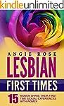 Lesbian First Times: 15 Women Share T...