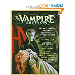 The Vampire Archives: The Most Complete Volume of Vampire Tales Ever Published (Vintage Crime Black Lizard) by Otto Penzler,&#32;Neil Gaiman and Kim Newman