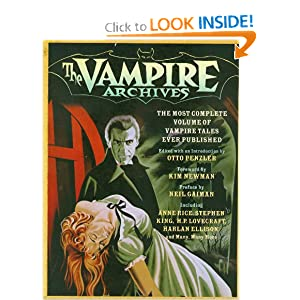 The Vampire Archives: The Most Complete Volume of Vampire Tales Ever Published (Vintage Crime Black Lizard) by Otto Penzler, Neil Gaiman and Kim Newman