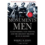 The Monuments Men: Allied Heroes, Nazi Thieves, and the Greatest Treasure Hunt in History ~ Bret Witter
