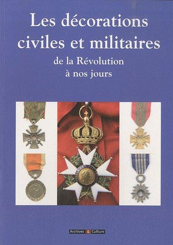 Les décorations civiles et militaires : De la révolution à nos jours