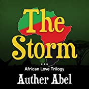 The Storm: An African Love Trilogy, Book 3 | Auther Abel