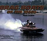 img - for Drag Boats of the 1960s Photo Archive book / textbook / text book