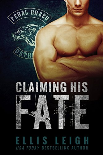 claiming-his-fate-feral-breed-motorcycle-club-series-book-1
