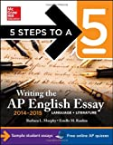 img - for 5 Steps to a 5 Writing the AP English Essay 2014-2015 (5 Steps to a 5 on the Advanced Placement Examinations Series) book / textbook / text book