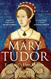 img - for Mary Tudor: England's First Queen by Anna Whitelock (2010-03-01) book / textbook / text book
