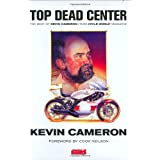 Top Dead Center: The Best of Kevin Cameron from Cycle World Magazine
