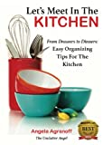 Lets Meet In The Kitchen: From Drawers to Dinners: Easy Organizing Tips for the Kitchen