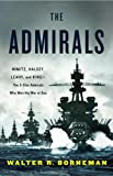 img - for The Admirals: Nimitz, Halsey, Leahy, and King--The Five-Star Admirals Who Won the War at Sea book / textbook / text book