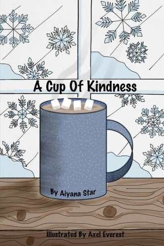 A Cup Of Kindness: Based On A True Story